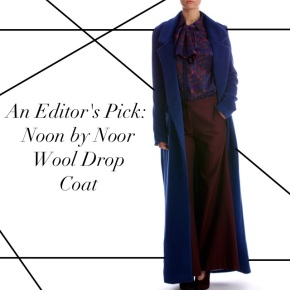 An Editor's Pick: Noon by Noor Wool Drop Coat