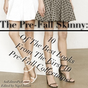 The Pre-Fall Skinny: 10 Of The Best Looks From The First 10 Pre-Fall Collections