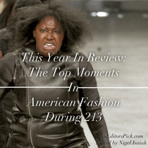 This Year In Review: The Top Moments In American Fashion During 2013