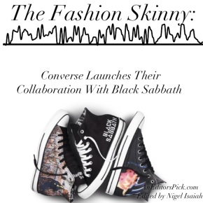 The Fashion Skinny: Converse Launches Their Collaboration With Black Sabbath
